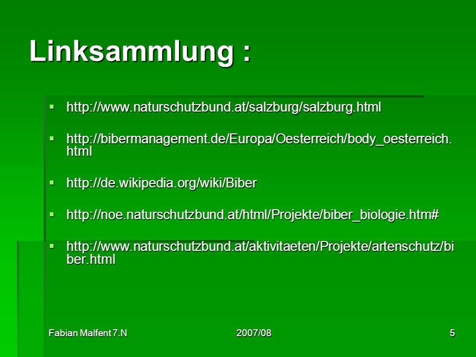 Fabian Malfent 7.N2007/085 Linksammlung : http://www.naturschutzbund.at/salzburg/salzburg.html http://www.naturschutzbund.at/salzburg/salzburg.html ht