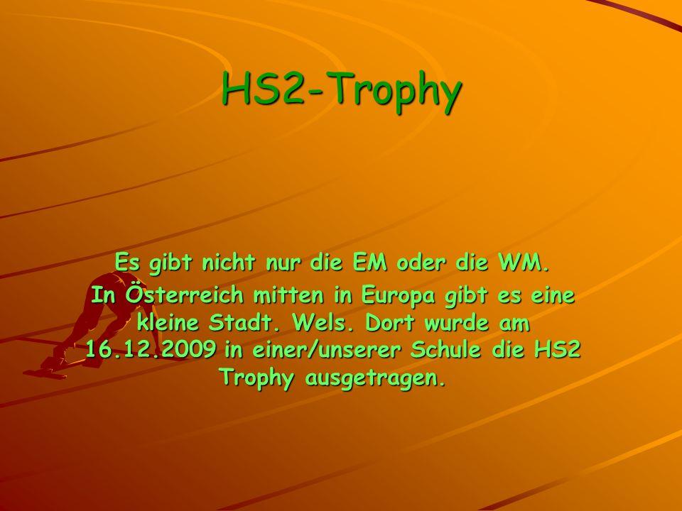 HS2-Trophy Es gibt nicht nur die EM oder die WM.