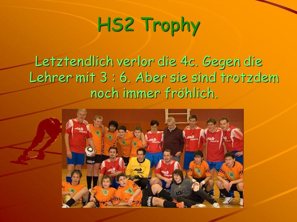 HS2 Trophy Die für die Lehrer schossen: Hr.Ademi schoss 2 Tore Hr.