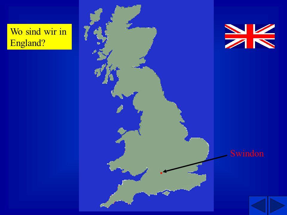 Swindon Wo sind wir in England?
