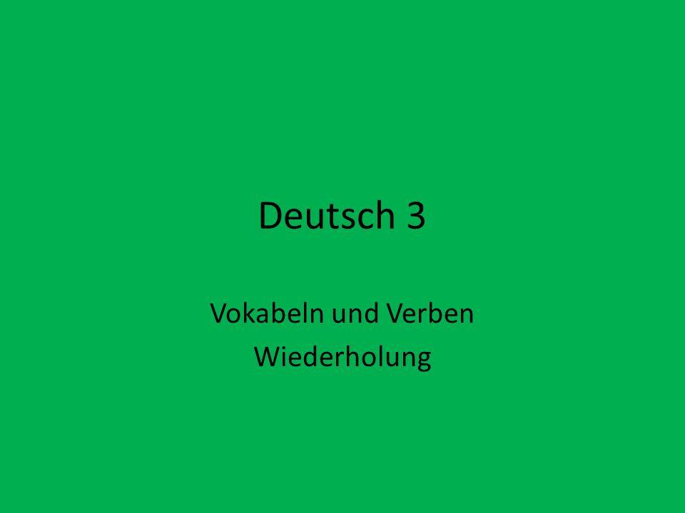 Deutsch 3 Vokabeln und Verben Wiederholung