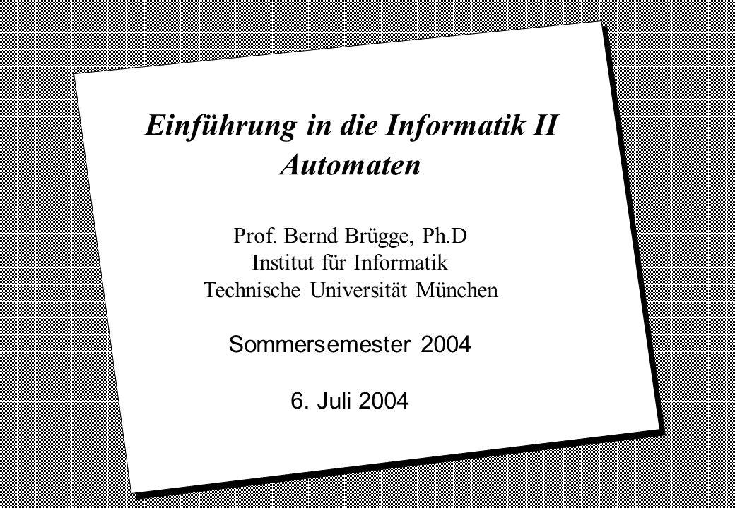 Copyright 2004 Bernd Brügge Einführung in die Informatik II TUM Sommersemester 2004 45 Zusammenfassung (2) v Endlicher Automat zur Modellierung von dy