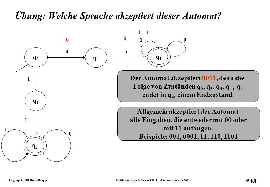 Copyright 2004 Bernd Brügge Einführung in die Informatik II TUM Sommersemester 2004 48 Wiederholung: Alternative Notation für Übergangsgraphen v In de