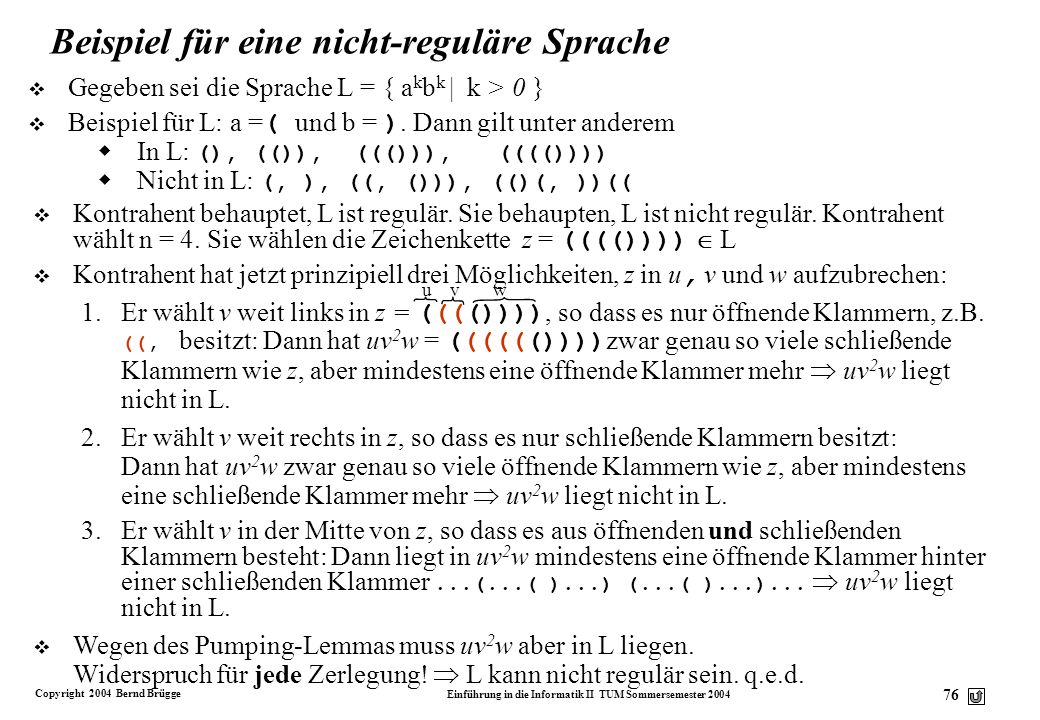 Copyright 2004 Bernd Brügge Einführung in die Informatik II TUM Sommersemester 2004 75