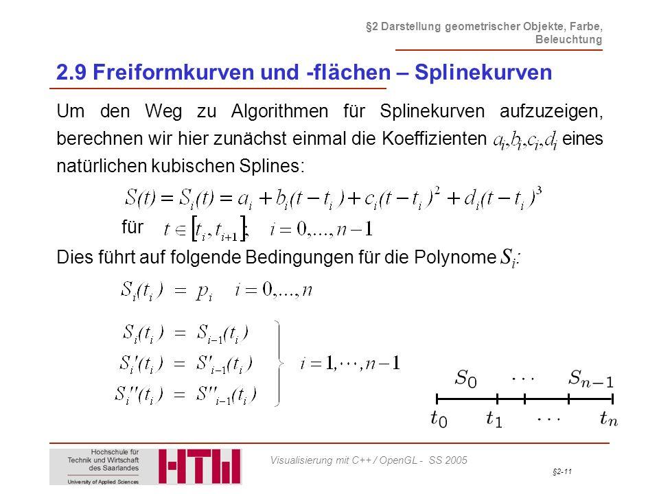 §2-11 §2 Darstellung geometrischer Objekte, Farbe, Beleuchtung Visualisierung mit C++ / OpenGL - SS 2005 2.9 Freiformkurven und -flächen – Splinekurve