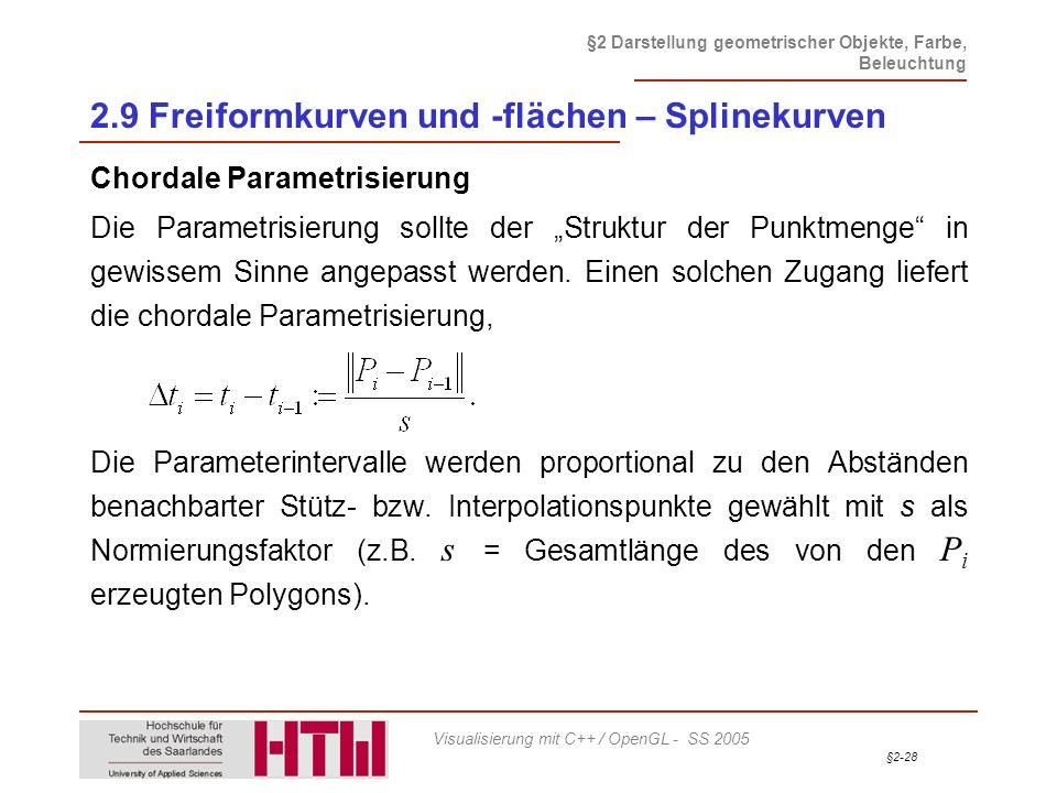§2-28 §2 Darstellung geometrischer Objekte, Farbe, Beleuchtung Visualisierung mit C++ / OpenGL - SS 2005 2.9 Freiformkurven und -flächen – Splinekurve