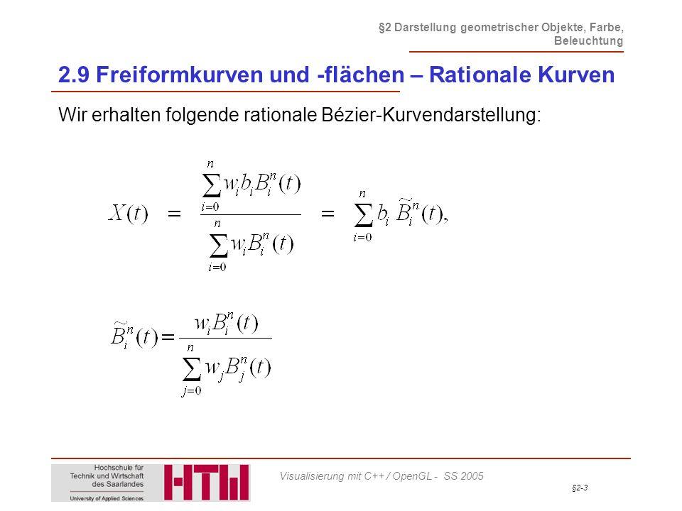 §2-14 §2 Darstellung geometrischer Objekte, Farbe, Beleuchtung Visualisierung mit C++ / OpenGL - SS 2005 2.9 Freiformkurven und -flächen – Splinekurven Da gilt, die also bekannt sind, ist im Wesentlichen ein lineares Gleichungssystem mit n-1 Gleichungen und bislang n+1 Unbekannten c i ( i =0,..., n ) zu lösen.