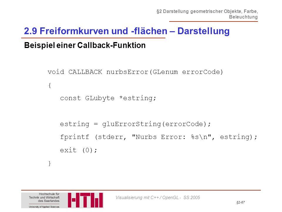 §2-67 §2 Darstellung geometrischer Objekte, Farbe, Beleuchtung Visualisierung mit C++ / OpenGL - SS 2005 2.9 Freiformkurven und -flächen – Darstellung
