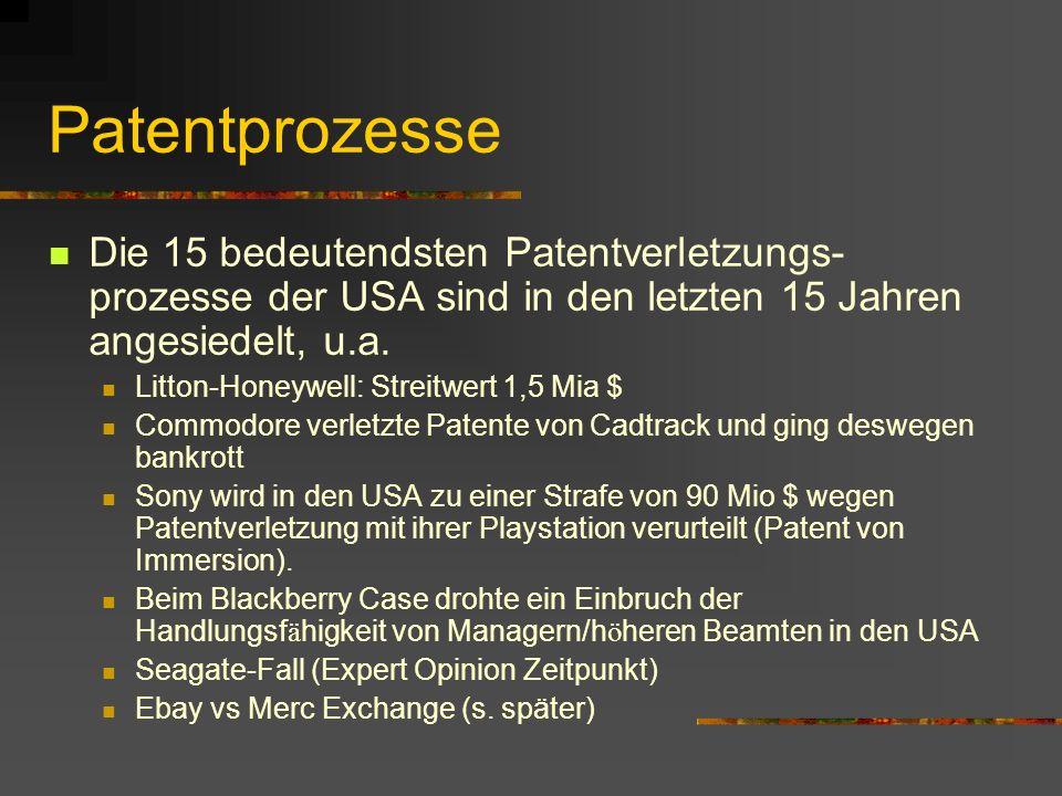 Patentprozesse Die 15 bedeutendsten Patentverletzungs- prozesse der USA sind in den letzten 15 Jahren angesiedelt, u.a. Litton-Honeywell: Streitwert 1