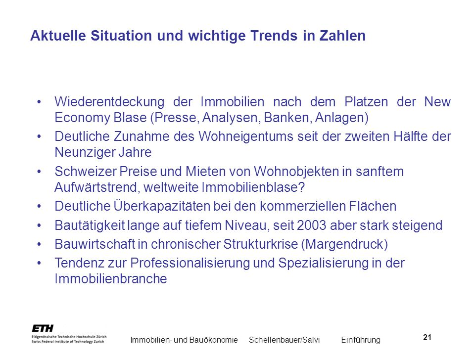 Immobilien- und BauökonomieSchellenbauer/Salvi Einführung 21 Aktuelle Situation und wichtige Trends in Zahlen Wiederentdeckung der Immobilien nach dem