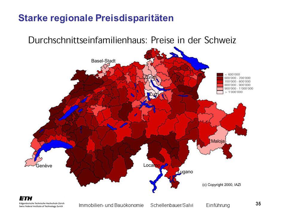 Immobilien- und BauökonomieSchellenbauer/Salvi Einführung 35 Starke regionale Preisdisparitäten