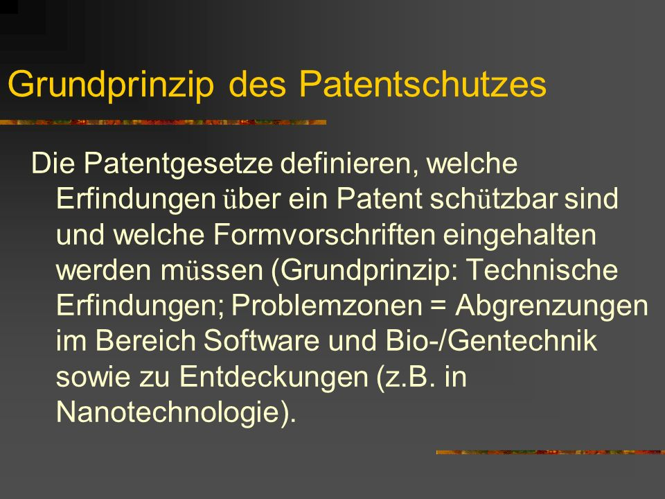 Grundprinzip des Patentschutzes (2) Fragen - im Zusammenhang mit der Rechtsbest ä ndigkeit eines Patentes - Der Verletzung eines Patentes werden durch ordentliche Gerichte in zivil- und allenfalls strafrechtlichen Verfahren entschieden