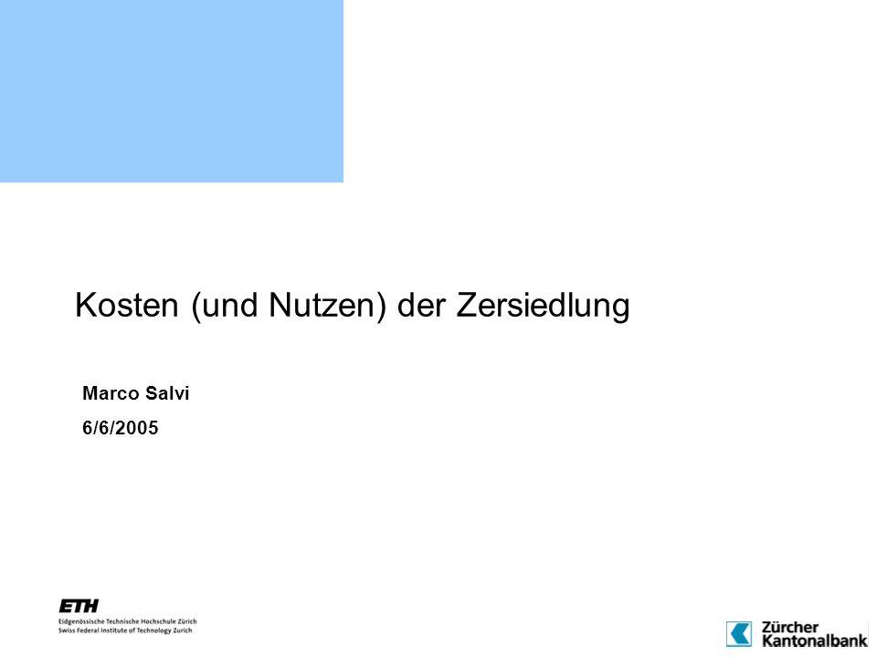 Kosten (und Nutzen) der Zersiedlung Marco Salvi 6/6/2005