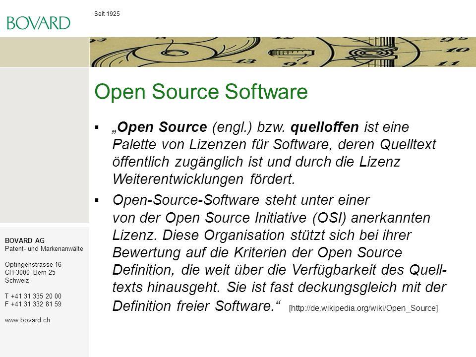 Seit 1925 BOVARD AG Patent- und Markenanwälte Optingenstrasse 16 CH-3000 Bern 25 Schweiz T +41 31 335 20 00 F +41 31 332 81 59 www.bovard.ch Open Sour