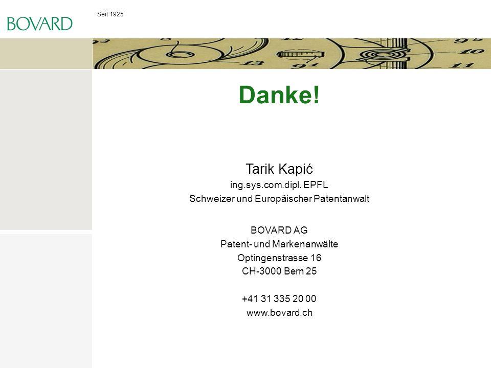 Seit 1925 BOVARD AG Patent- und Markenanwälte Optingenstrasse 16 CH-3000 Bern 25 Schweiz T +41 31 335 20 00 F +41 31 332 81 59 www.bovard.ch Danke! Ta