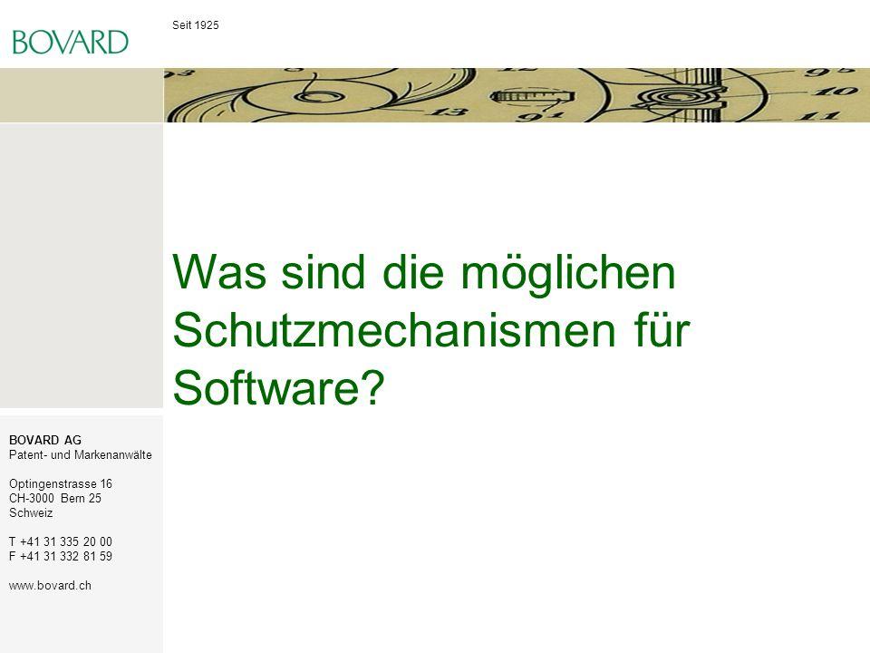Seit 1925 BOVARD AG Patent- und Markenanwälte Optingenstrasse 16 CH-3000 Bern 25 Schweiz T +41 31 335 20 00 F +41 31 332 81 59 www.bovard.ch Was sind