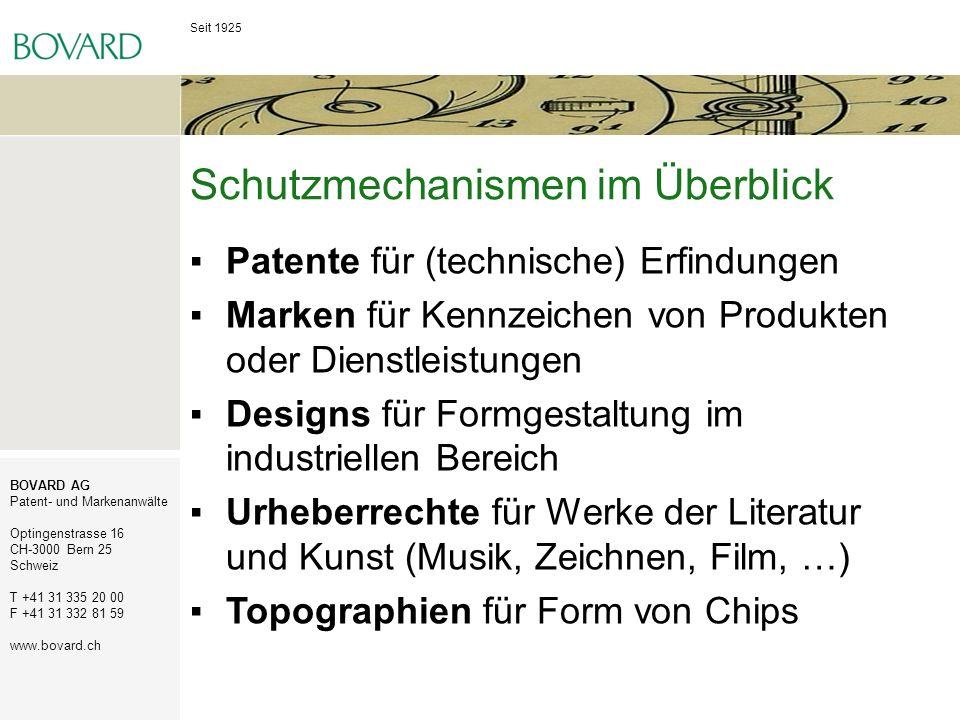 Seit 1925 BOVARD AG Patent- und Markenanwälte Optingenstrasse 16 CH-3000 Bern 25 Schweiz T +41 31 335 20 00 F +41 31 332 81 59 www.bovard.ch Schutzmechanismen für Software Patente für (technische) Erfindungen Marken für Kennzeichen von Software- Produkten (z.B.
