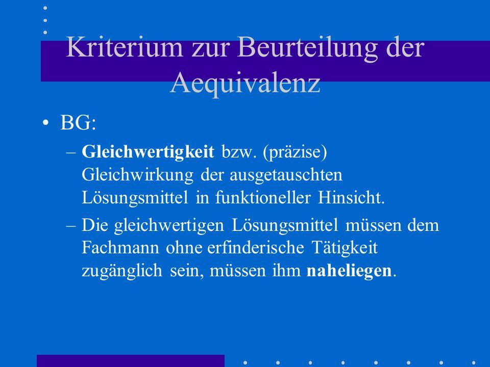 Kriterium zur Beurteilung der Aequivalenz BG: –Gleichwertigkeit bzw. (präzise) Gleichwirkung der ausgetauschten Lösungsmittel in funktioneller Hinsich