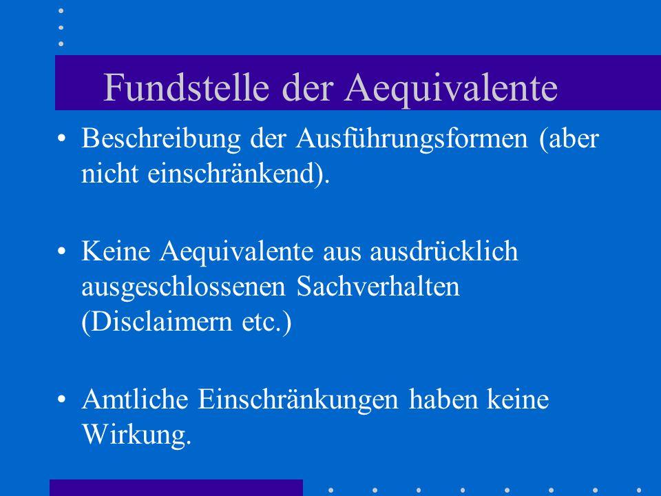 Fundstelle der Aequivalente Beschreibung der Ausführungsformen (aber nicht einschränkend). Keine Aequivalente aus ausdrücklich ausgeschlossenen Sachve