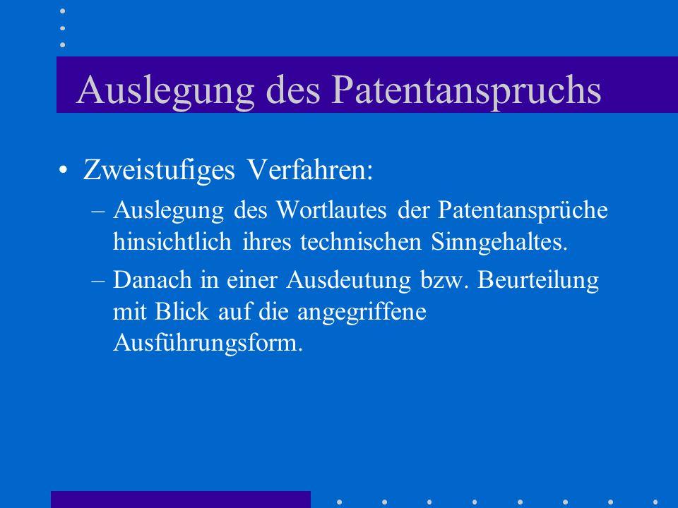 Auslegung des Patentanspruchs Zweistufiges Verfahren: –Auslegung des Wortlautes der Patentansprüche hinsichtlich ihres technischen Sinngehaltes. –Dana