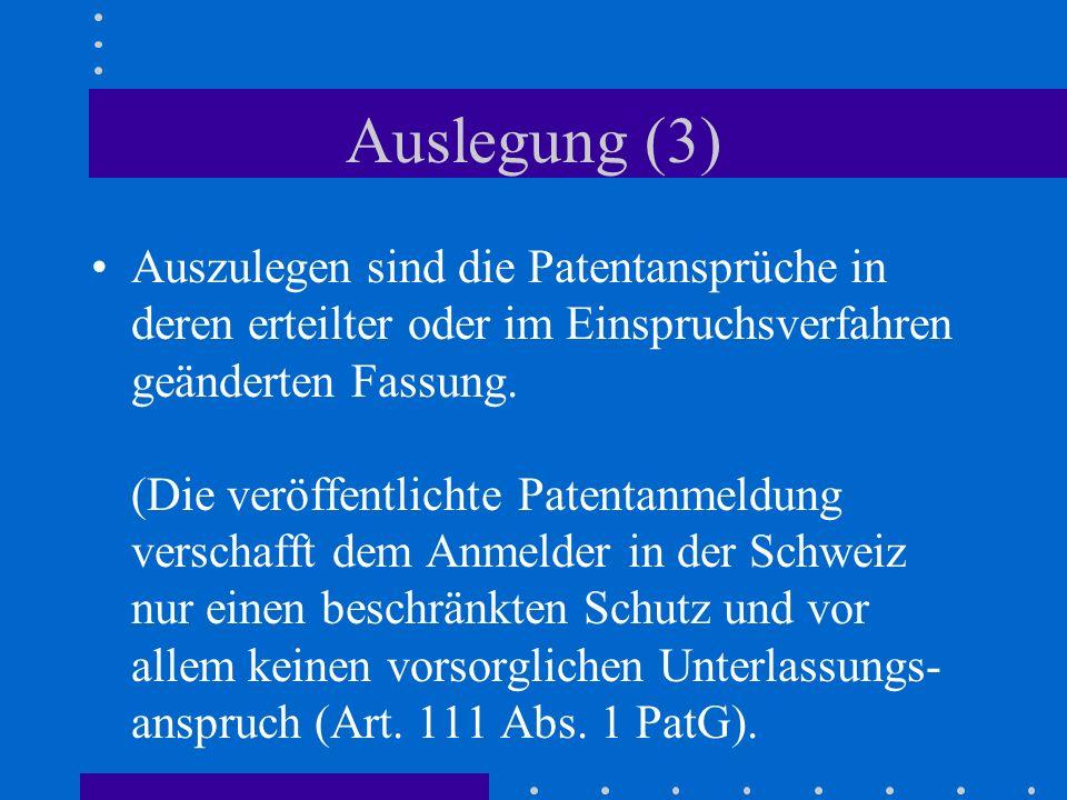 Auslegung (3) Auszulegen sind die Patentansprüche in deren erteilter oder im Einspruchsverfahren geänderten Fassung. (Die veröffentlichte Patentanmeld