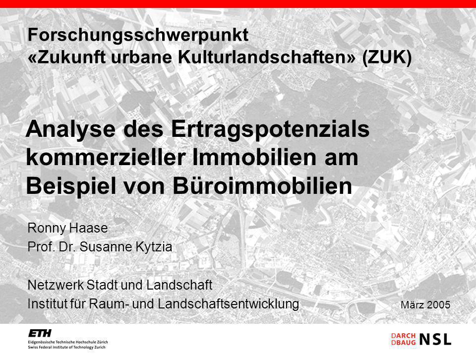 Forschungsschwerpunkt «Zukunft urbane Kulturlandschaften» (ZUK) Ronny Haase Prof. Dr. Susanne Kytzia Netzwerk Stadt und Landschaft Institut für Raum-