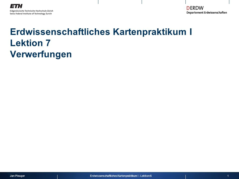 Jan Pleuger2Erdwissenschaftliches Kartenpraktikum I - Lektion 6 Repetition