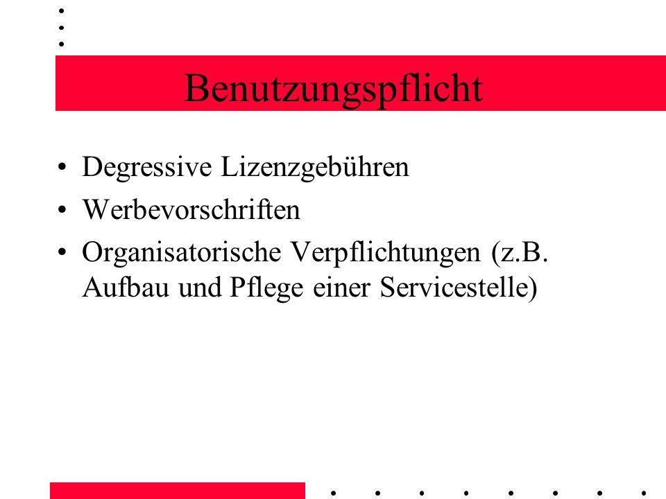 Benutzungspflicht Degressive Lizenzgebühren Werbevorschriften Organisatorische Verpflichtungen (z.B. Aufbau und Pflege einer Servicestelle)