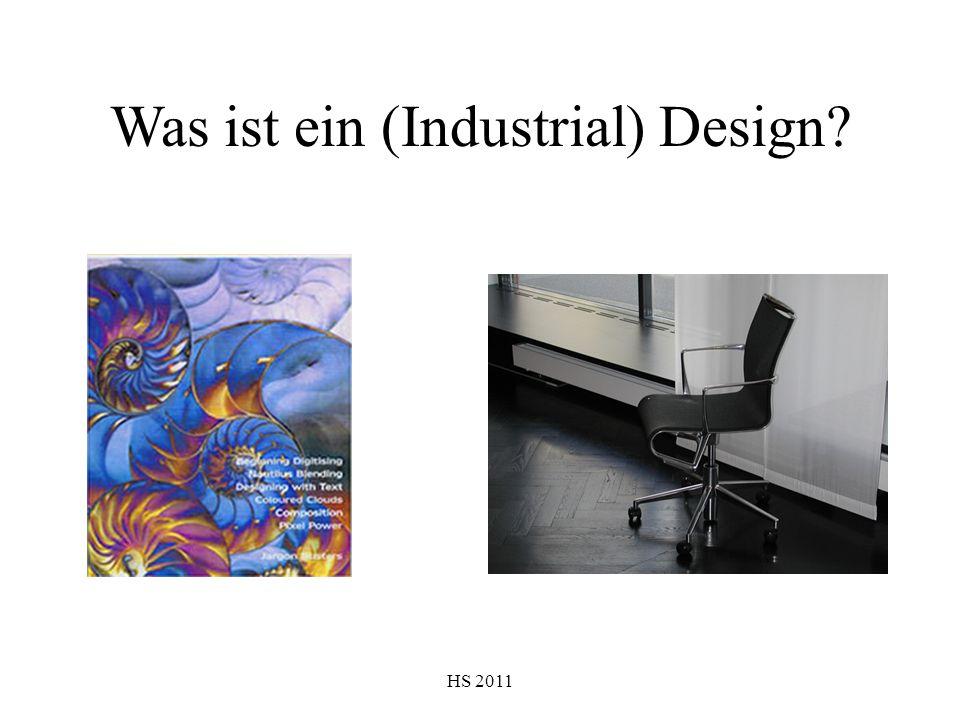 HS 2011 Was ist ein (Industrial) Design?