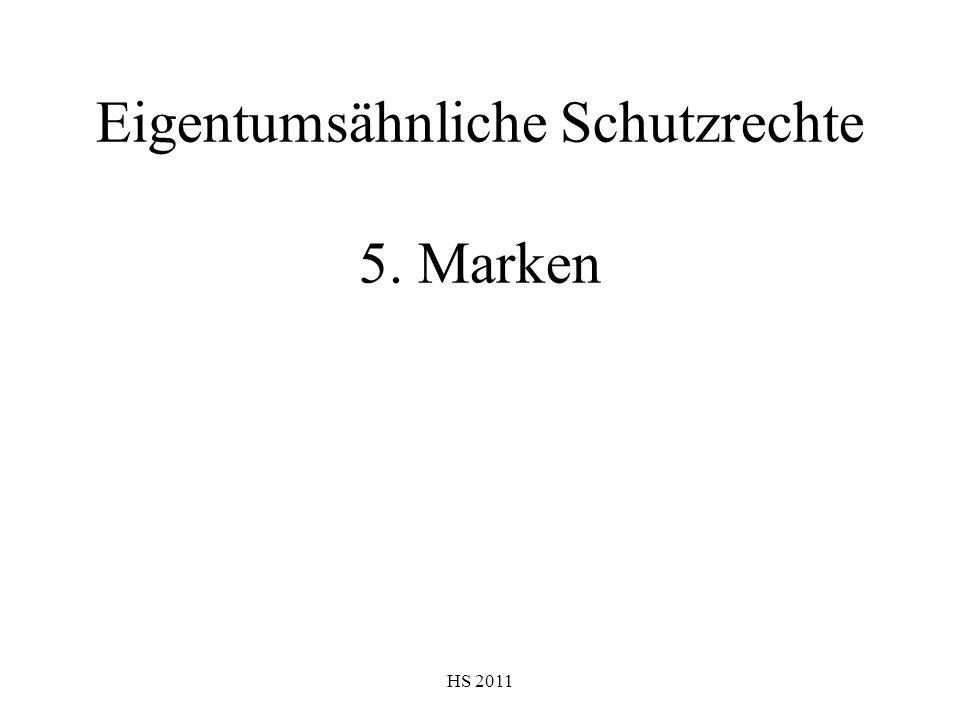 HS 2011 Eigentumsähnliche Schutzrechte 5. Marken
