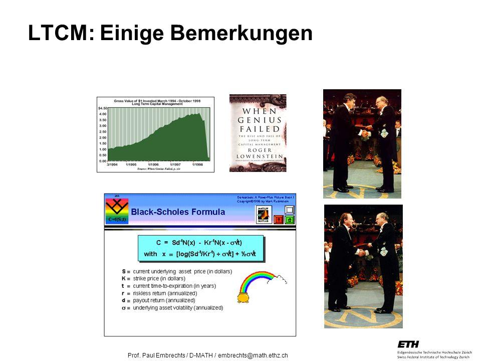 26. April 2005 Prof. Paul Embrechts / D-MATH / embrechts@math.ethz.ch 17 LTCM: Einige Bemerkungen