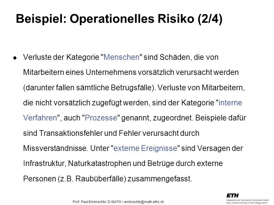 26. April 2005 Prof. Paul Embrechts / D-MATH / embrechts@math.ethz.ch 20 Beispiel: Operationelles Risiko (2/4) Verluste der Kategorie