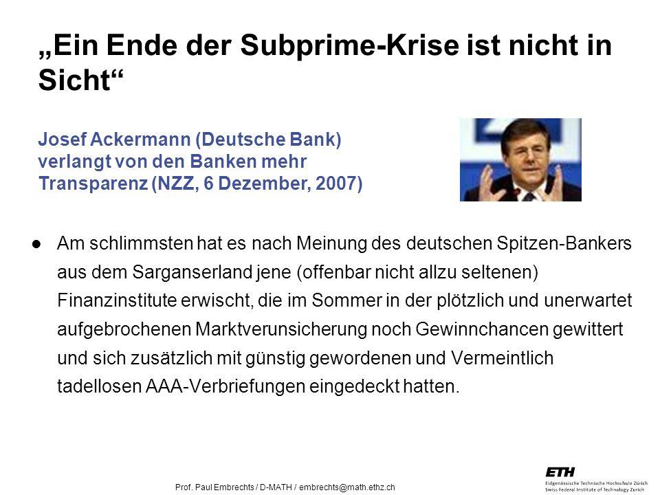 26. April 2005 Prof. Paul Embrechts / D-MATH / embrechts@math.ethz.ch 26 Am schlimmsten hat es nach Meinung des deutschen Spitzen-Bankers aus dem Sarg