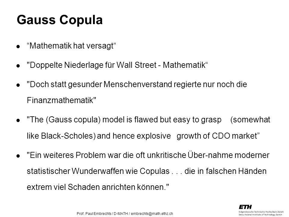 26. April 2005 Prof. Paul Embrechts / D-MATH / embrechts@math.ethz.ch 28 Mathematik hat versagt