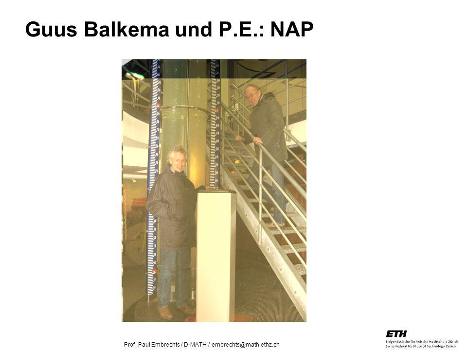 26. April 2005 Prof. Paul Embrechts / D-MATH / embrechts@math.ethz.ch 8 Guus Balkema und P.E.: NAP