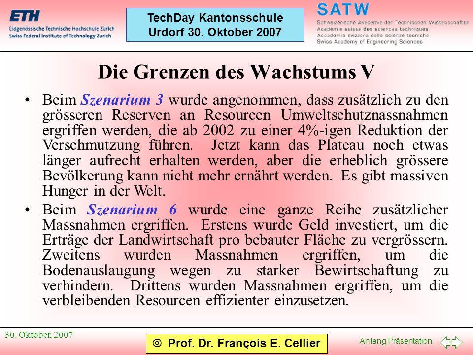 Anfang Präsentation © Prof. Dr. François E. Cellier TechDay Kantonsschule Urdorf 30. Oktober 2007 30. Oktober, 2007 Die Grenzen des Wachstums V Beim S