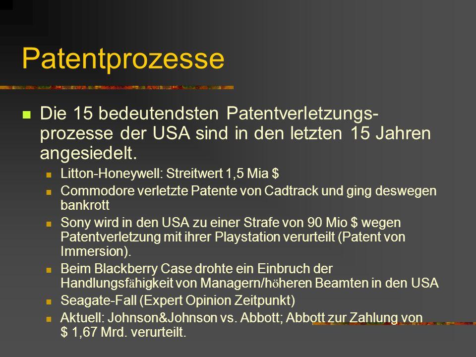 Patentprozesse Die 15 bedeutendsten Patentverletzungs- prozesse der USA sind in den letzten 15 Jahren angesiedelt. Litton-Honeywell: Streitwert 1,5 Mi