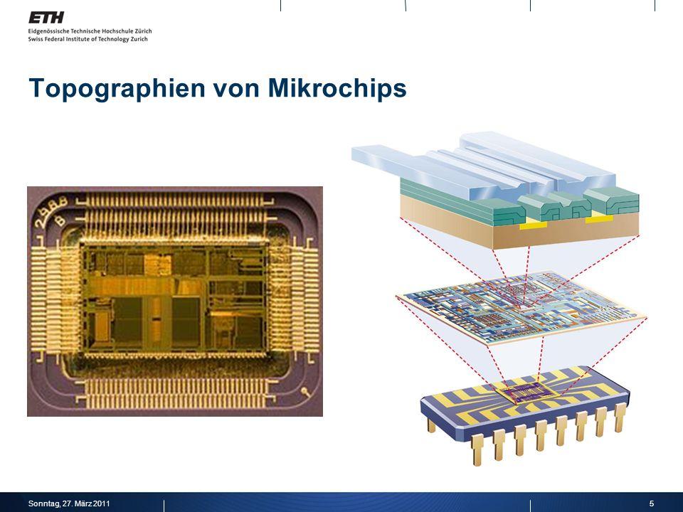 5Sonntag, 27. März 2011 Topographien von Mikrochips