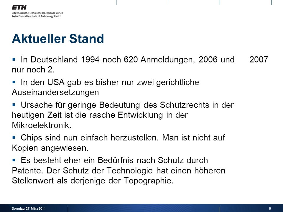 9Sonntag, 27. März 2011 Aktueller Stand In Deutschland 1994 noch 620 Anmeldungen, 2006 und 2007 nur noch 2. In den USA gab es bisher nur zwei gerichtl