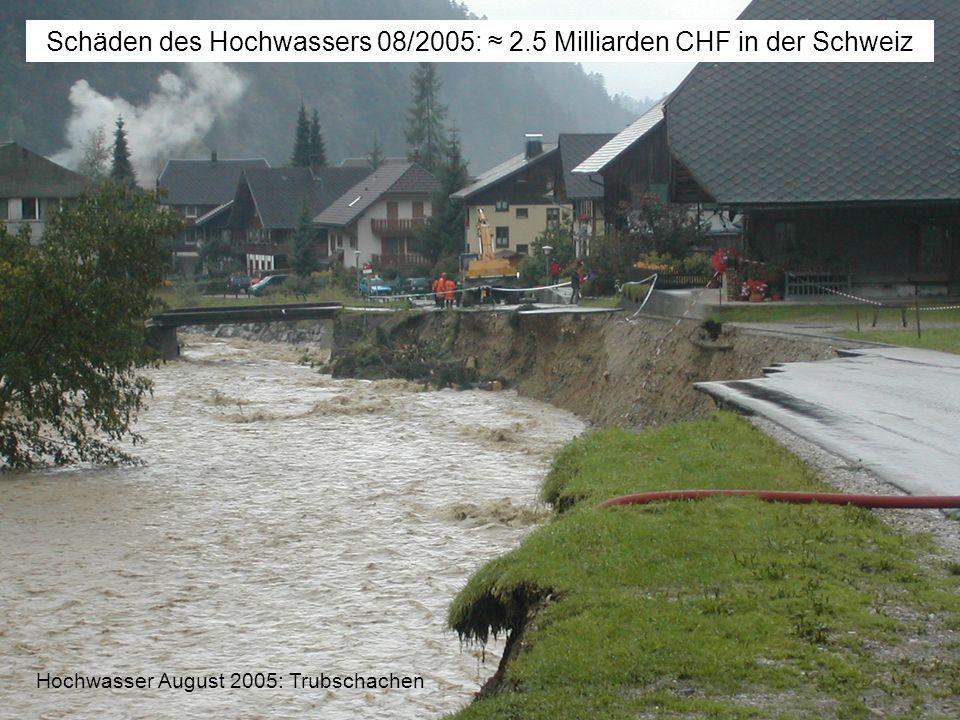 Hochwasser August 2005: Trubschachen Schäden des Hochwassers 08/2005: 2.5 Milliarden CHF in der Schweiz
