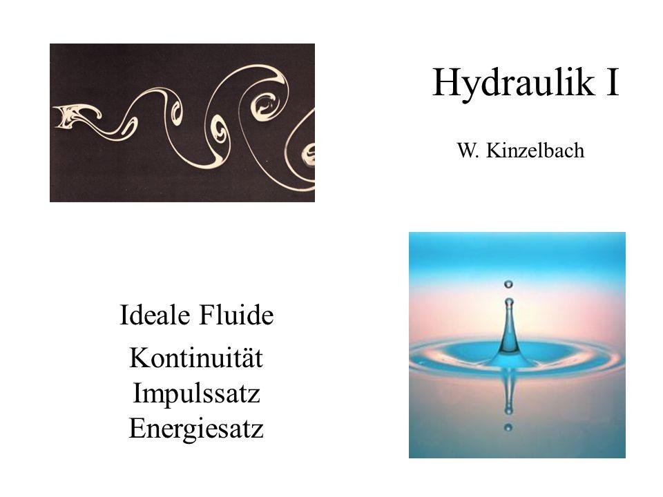 Bernoulligleichung (verlustfrei) Energiehöhe = Energie pro Gewichtseinheit des Fluids Gesamtenergie eines Fluidvolumens = Lageenergie + Druckenergie + kinetische Energie Satz von Bernoulli: H 1 = H 2