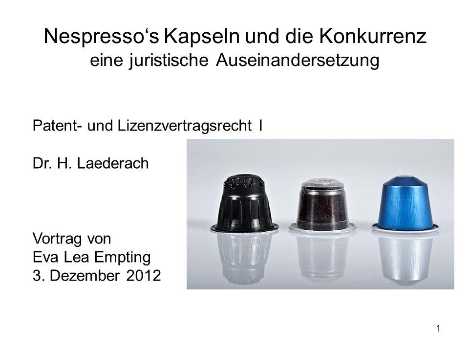 1 Nespressos Kapseln und die Konkurrenz eine juristische Auseinandersetzung Patent- und Lizenzvertragsrecht I Dr.