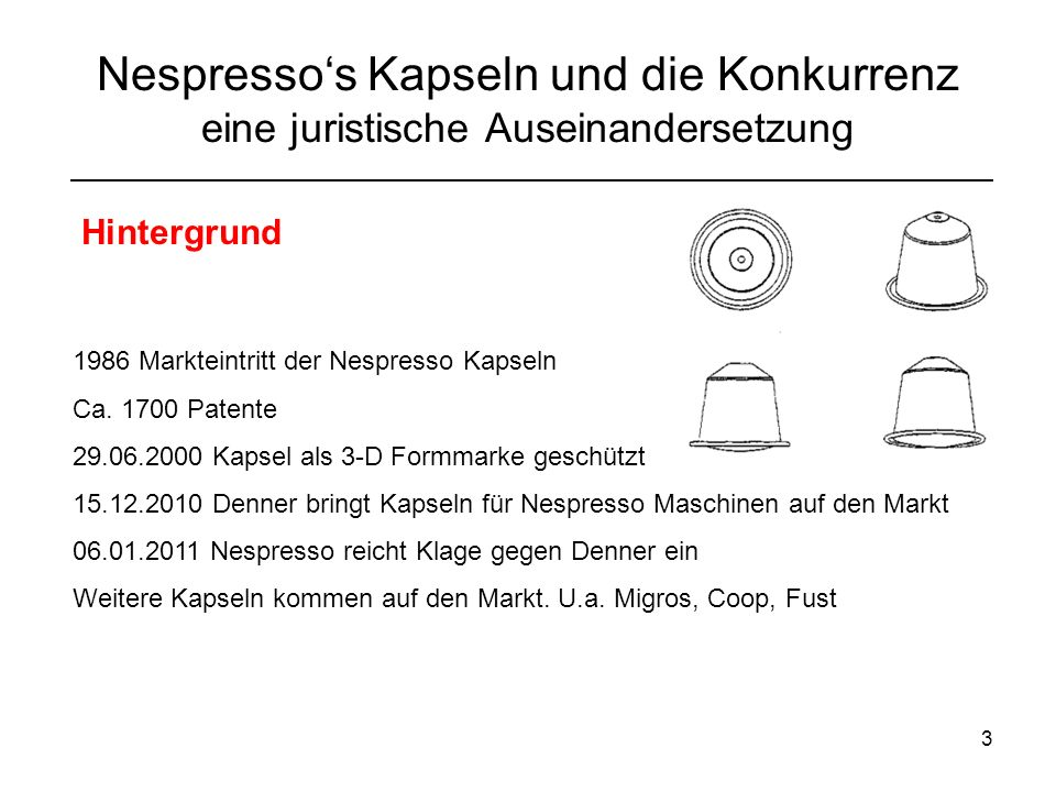 4 Nespressos Kapseln und die Konkurrenz eine juristische Auseinandersetzung Hintergrund Rechtsgrundlagen Designrecht – 25 Jahre Markenrecht – 10 Jahre mit Verlängerung Urheberrecht – 70 Jahre nach Tod des Urhebers Patentrecht – 20 Jahre Gesetz gegen den unlauteren Wettbewerb – (Art.