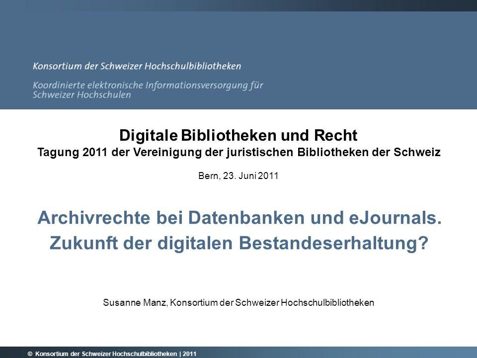 Archivrechte bei Datenbanken und eJournals. Zukunft der digitalen Bestandeserhaltung.