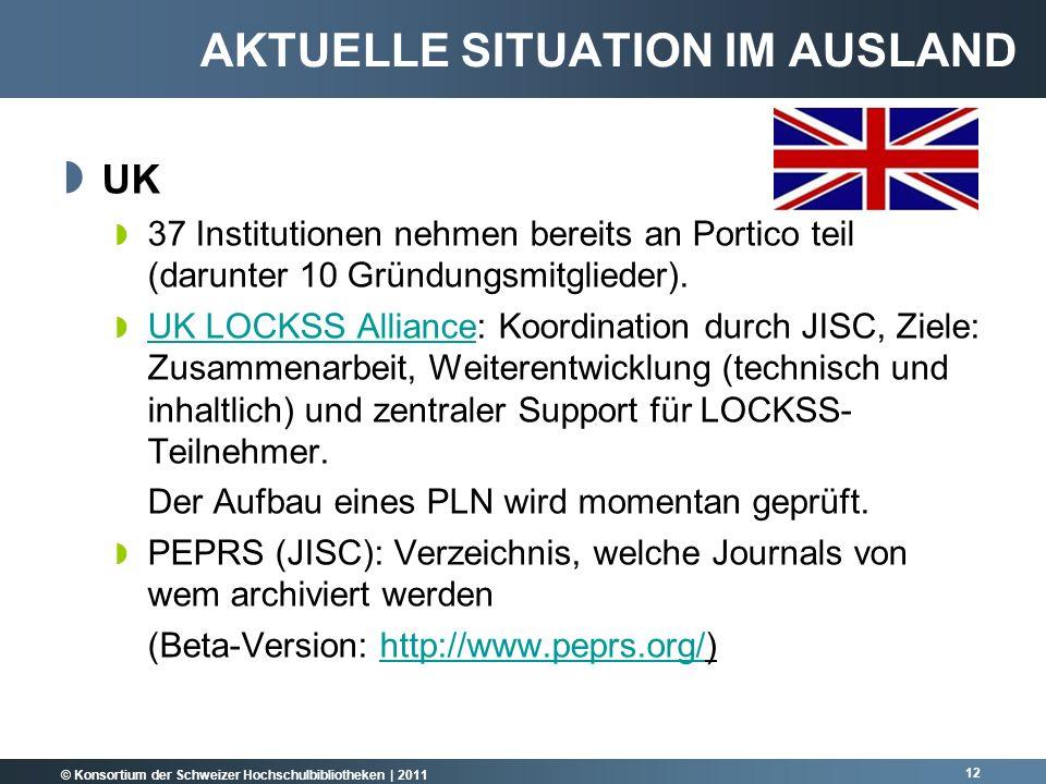 © Konsortium der Schweizer Hochschulbibliotheken | 2011 UK 37 Institutionen nehmen bereits an Portico teil (darunter 10 Gründungsmitglieder).
