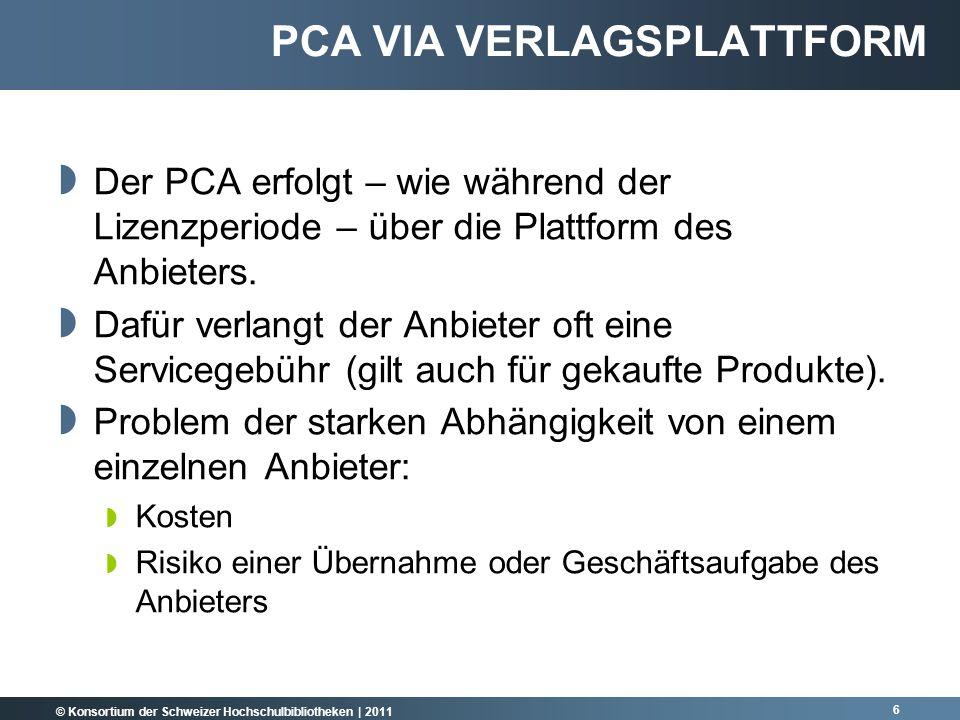 © Konsortium der Schweizer Hochschulbibliotheken | 2011 Der PCA erfolgt – wie während der Lizenzperiode – über die Plattform des Anbieters.