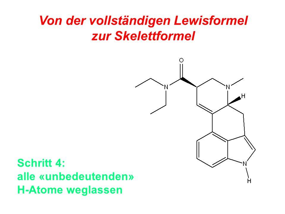 Von der vollständigen Lewisformel zur Skelettformel Schritt 4: alle «unbedeutenden» H-Atome weglassen