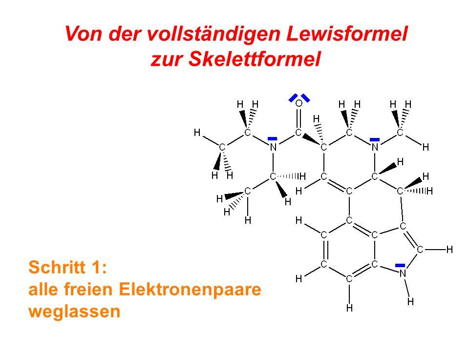 Von der vollständigen Lewisformel zur Skelettformel Schritt 1: alle freien Elektronenpaare weglassen
