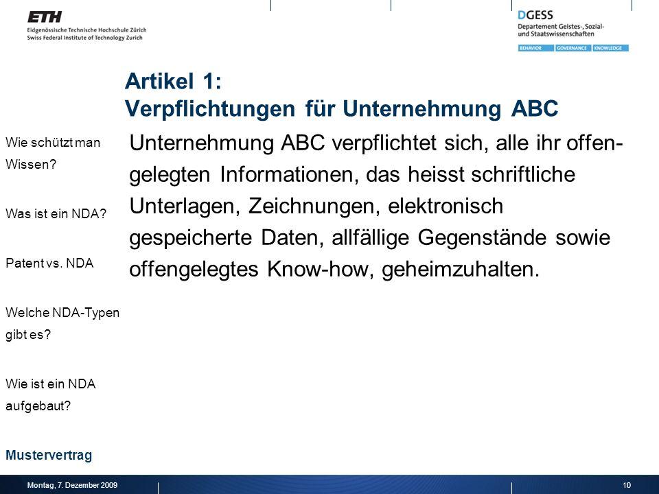 Unternehmung ABC verpflichtet sich, alle ihr offen- gelegten Informationen, das heisst schriftliche Unterlagen, Zeichnungen, elektronisch gespeicherte