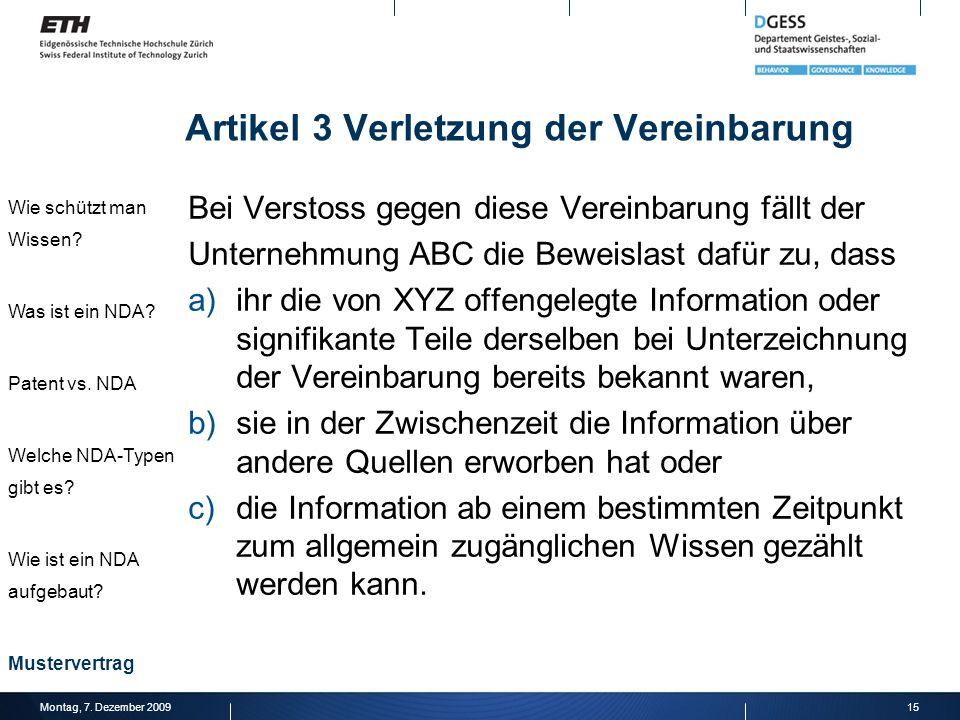 Artikel 3 Verletzung der Vereinbarung Bei Verstoss gegen diese Vereinbarung fällt der Unternehmung ABC die Beweislast dafür zu, dass a)ihr die von XYZ